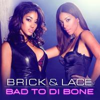 Brick & Lace - Bad To Di Bone (France Version)