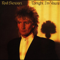 Rod Stewart - Tonight I'm Yours (Expanded Edition)