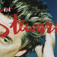 Rod Stewart - When We Were the New Boys (Expanded Edition)