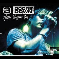 3 Doors Down - Here Without You (Int'l Comm Single)