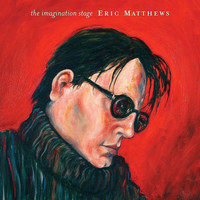 Eric Matthews - The Imagination Stage