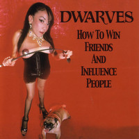 The Dwarves - How To Win Friends And Influence People (Explicit)