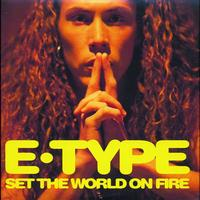 E-Type - Set The World On Fire (Version 1)