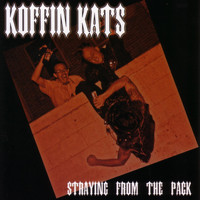 The Koffin Kats - Straying From The Pack (Explicit)