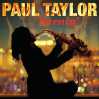 Paul Taylor - Burnin' (Digital e-Booklet)