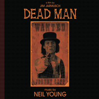 Neil Young - Dead Man: A Film By Jim Jarmusch (Music From And Inspired By The Motion Picture)