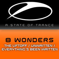 8 Wonders - The Liftoff / Unwritten / Everything's Been Written