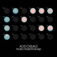 Acid Casuals - Music Maschine EP