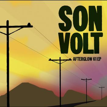 Son Volt - Afterglow 61 EP