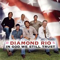 Diamond Rio - In God We Still Trust