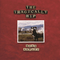 The Tragically Hip - Road Apples (International Version [Explicit])