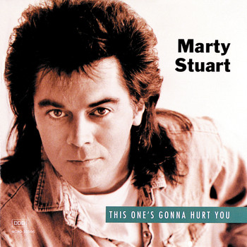 Marty Stuart - This One's Gonna Hurt You