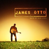James Otto - Days Of Our Lives