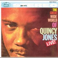 Quincy Jones - The Great Wide World Of Quincy Jones: Live!