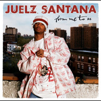 Juelz Santana - From Me To U (Edited Version)