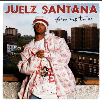 Juelz Santana - From Me To U