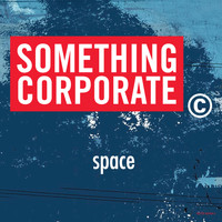 Something Corporate - Space (single from the album North)