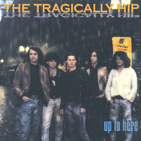 The Tragically Hip - Up To Here (International Version)