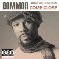 Common - Come Close (Explicit)