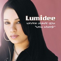 Lumidee - Never Leave You (New Mixes)