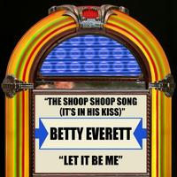 Betty Everett - The Shoop Shoop Song (It's In His Kiss) / Let It Be Me