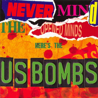 U.S. Bombs - Never Mind the Open Minds