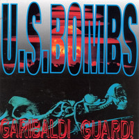 U.S. Bombs - Garibaldi Guard