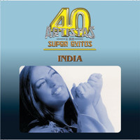 India - 40 Artistas Y Sus Super Exitos