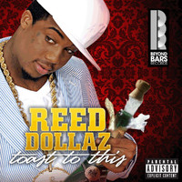 Reed Dollaz - Toast To This (Explicit)