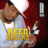 Reed Dollaz - Toast To This
