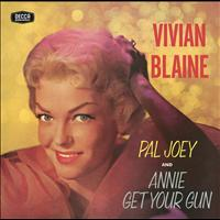 Vivian Blaine - Vivian Blaine Singing Selections From Pal Joey/Annie Get Your Gun (Remastered Version 1957 Original Recording)