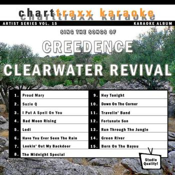 Charttraxx Karaoke - Artist Series Vol. 15 - Sing The Songs Of Creedence Clearwater Revival