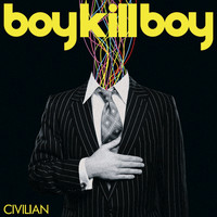 Boy Kill Boy - Civilian (International Version)