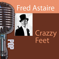 Fred Astaire - Crazy Feet
