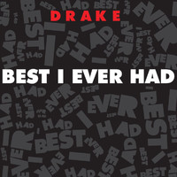 Drake - Best I Ever Had