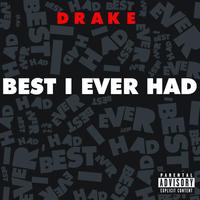 Drake - Best I Ever Had (Explicit)
