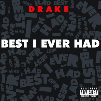 Drake - Best I Ever Had (Explicit Version)
