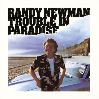 Randy Newman - Trouble In Paradise (Explicit)