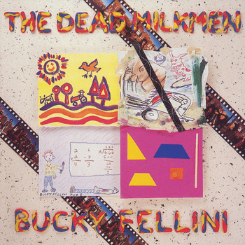 The Dead Milkmen - Bucky Fellini (Explicit)