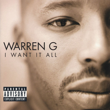 Warren G - I Want It All (Explicit)