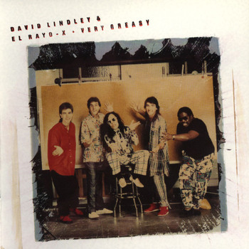 David Lindley & El Rayo-X - Very Greasy