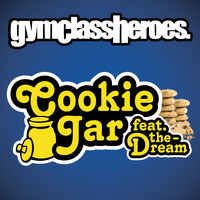 Gym Class Heroes - Cookie Jar (feat. The-Dream) (Explicit)