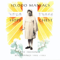 10,000 Maniacs - Hope Chest