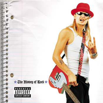 Kid Rock - The History Of Rock (Explicit)