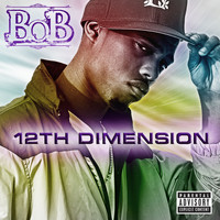 B.o.B - 12th Dimension EP (Explicit)