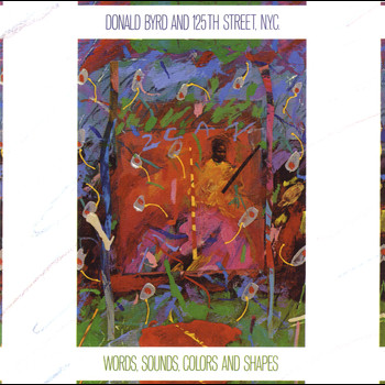 Donald Byrd And 125th Street, N.Y.C. - Words, Sounds, Colors, & Shapes
