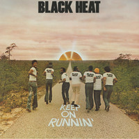 Black Heat - Keep On Runnin'