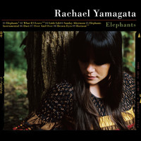 Rachael Yamagata - Elephants...Teeth Sinking Into Heart (Explicit)
