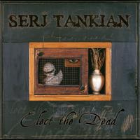 Serj Tankian - Elect The Dead (MSN Europe Exclusive [Explicit])