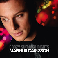 Magnus Carlsson - Crazy Summer Nights